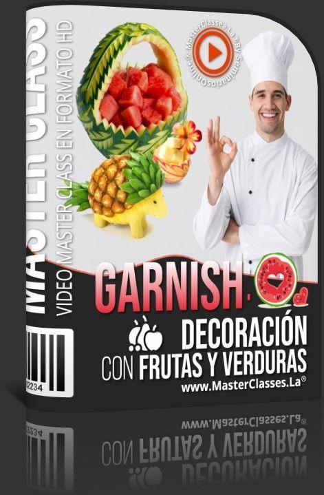 GARNISH Decoración con Frutas y Verduras