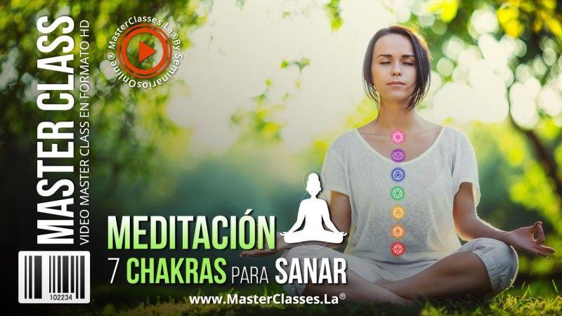 Curso Online de Meditación 7 Chakras para Sanar