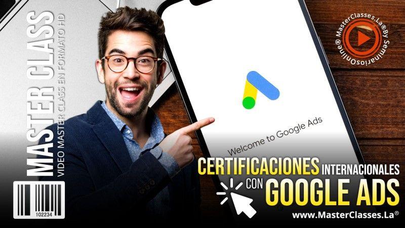 Curso Online de Certificaciones Internacionales Con Google Ads