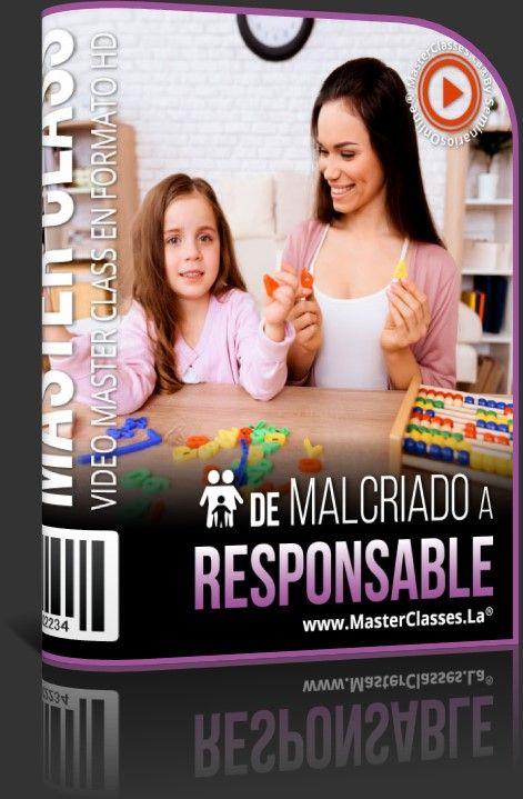 De Malcriado a Responsable
