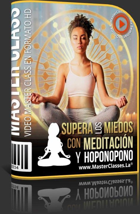 Supera los Miedos con Meditación y Hoponopono