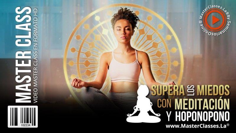 Curso para Superar los Miedos con Meditación y Hoponopono