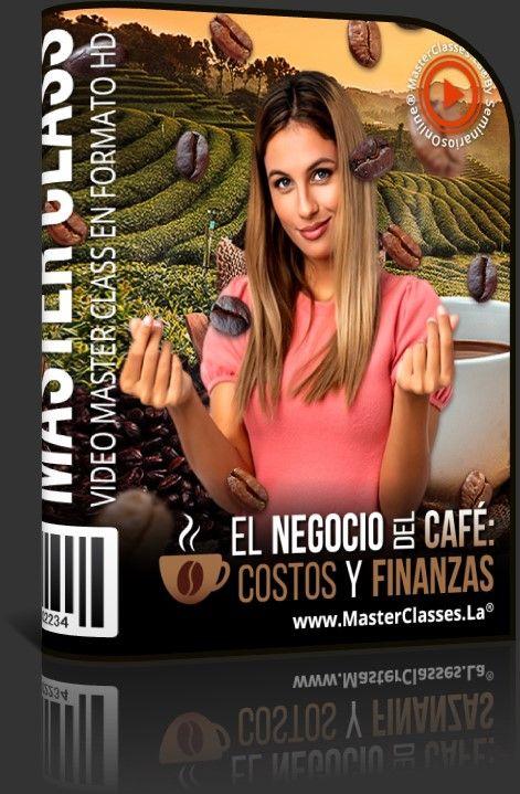El Negocio del Café - Costos y Finanzas