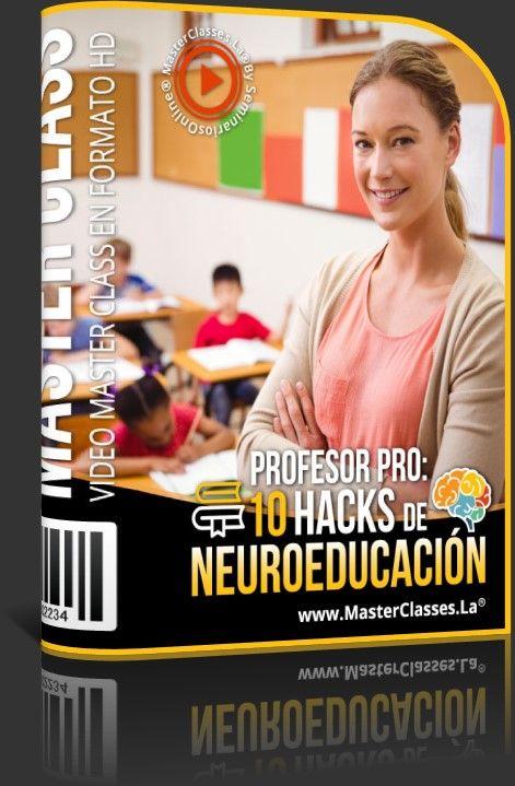 Profesor Pro - 10 Hacks de Neuroeducación