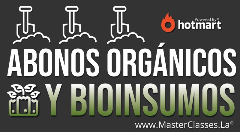 Aprende sobre Abonos Orgánicos y Bioinsumos