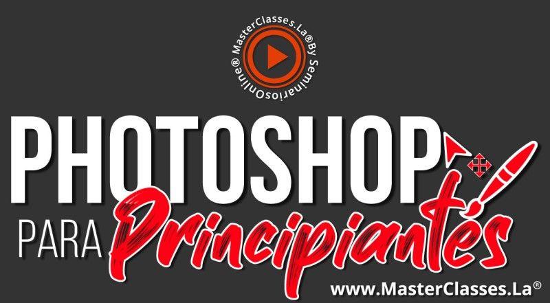 MasterClass Photoshop para Principiantes