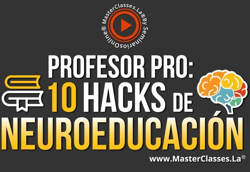 Curso Profesor Pro - 10 Hacks de Neuroeducación