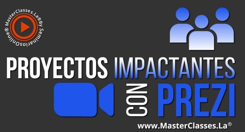 MasterClass Proyectos Impactantes con Prezi