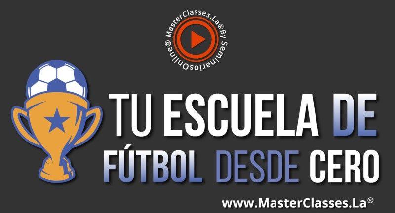 MasterClass Tu Escuela de Fútbol desde Cero