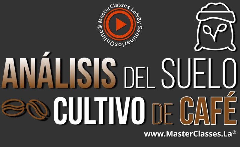 Curso Online de Análisis del suelo cultivo de Café