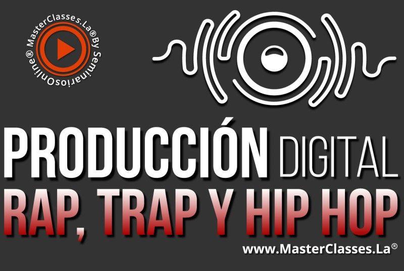 MasterClass Producción Digital Rap, Trap y Hip Hop