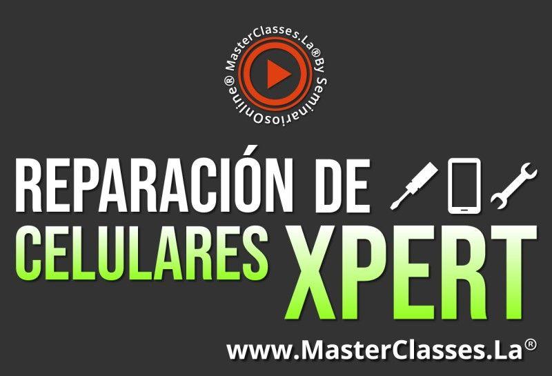 MasterClass Reparación de Celulares Xpert