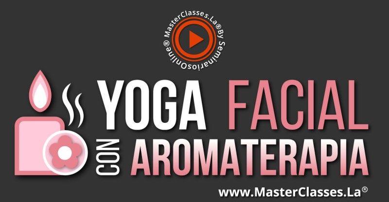Curso Online Yoga Facial con Aromaterapia
