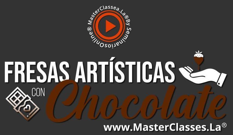 MasterClass Fresas Artísticas con Chocolate