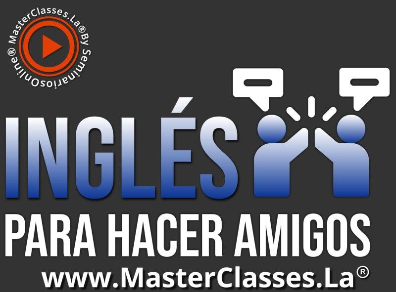 MasterClass Inglés Para Hacer Amigos