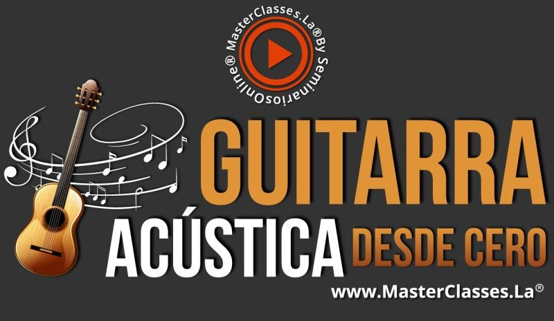 Aprende Guitarra Acústica desde Cero