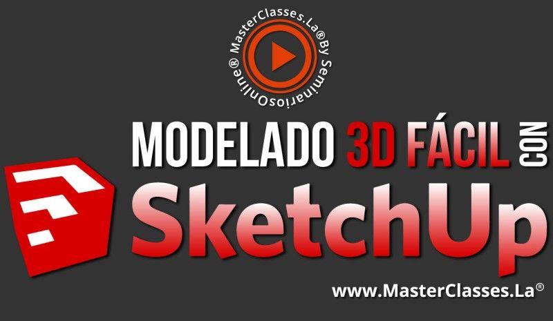 MasterClass Modelado 3D Fácil con SketchUp