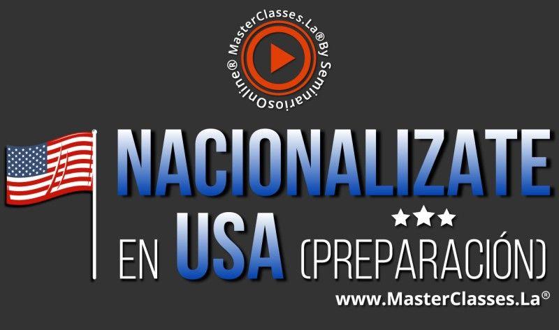 MasterClass Nacionalízate en Usa