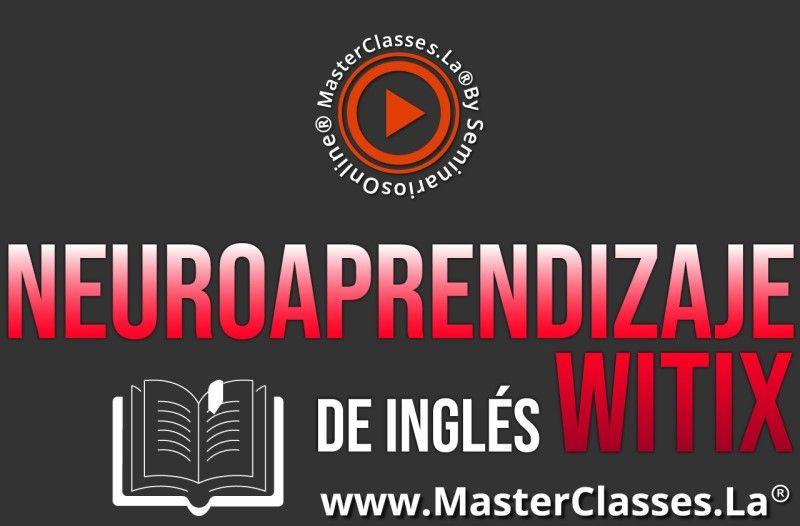 MasterClass Neuroaprendizaje de Inglés con WITIX