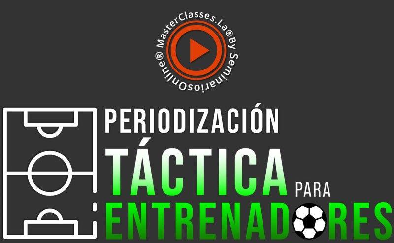 MasterClass Periodización Táctica Para Entrenadores