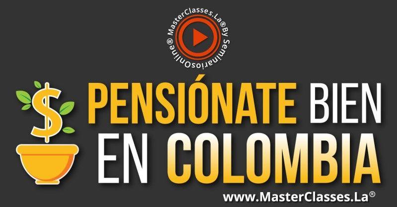 Curso para pensionarte en Colombia