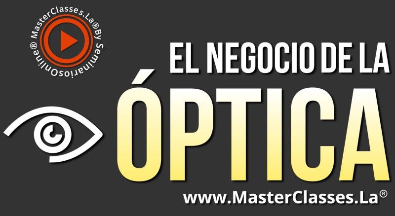 MasterClass El Negocio de la Óptica