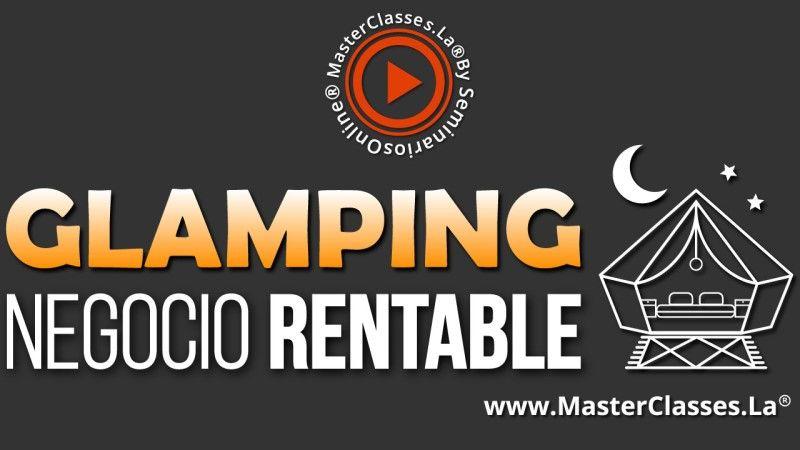 MasterClass Glamping Negocio Rentable