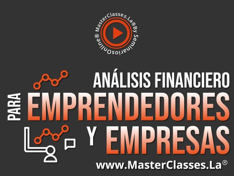 MasterClass Análisis Financiero para Emprendedores y Empresas