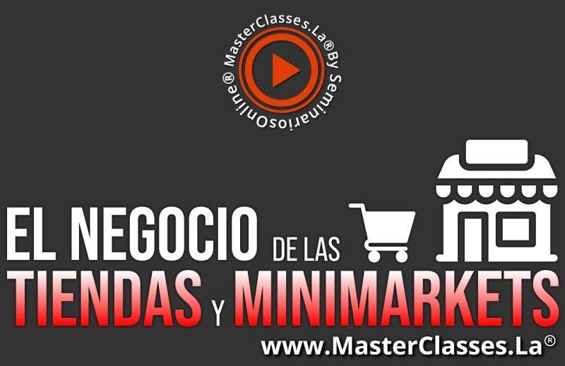 MasterClass El Negocio De Las Tiendas y Minimarkets