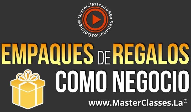 MasterClass Empaques de Regalos como Negocio