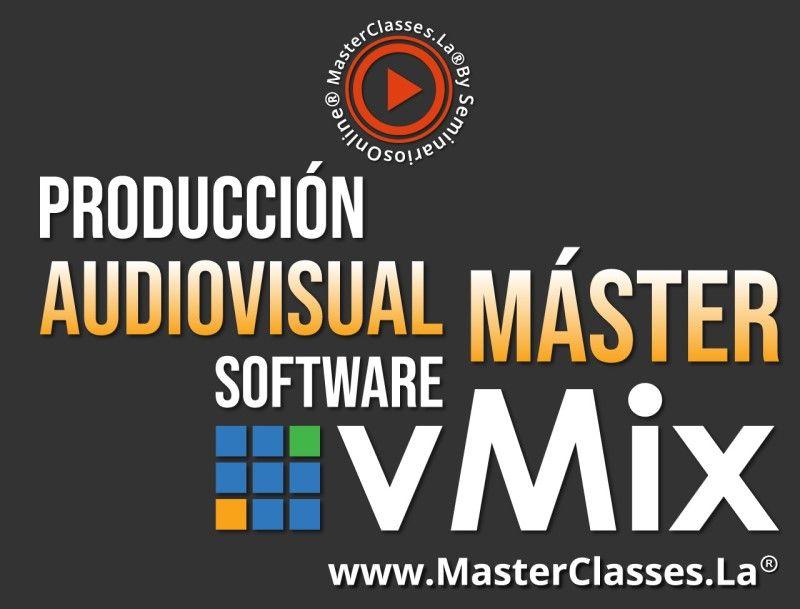 MasterClass Producción Audiovisual Máster - Software vMix
