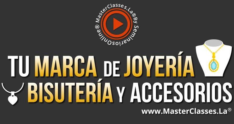 MasterClass Tu Marca de Joyería, Bisutería y Accesorios
