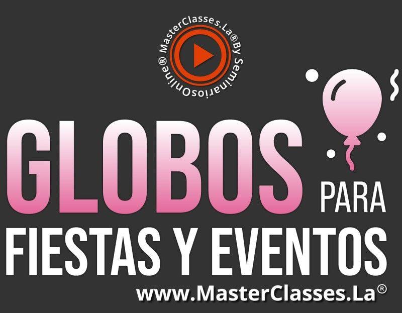 MasterClass Globos para Fiestas y Eventos