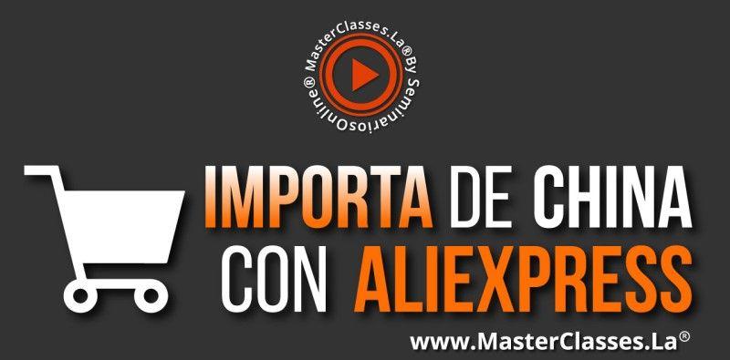 MasterClass Importa desde China con Aliexpress