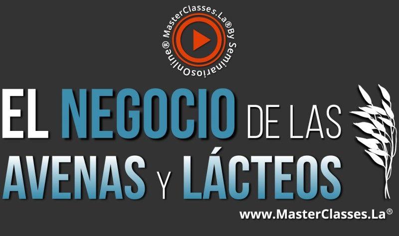 MasterClass El Negocio de las Avenas y Lácteos
