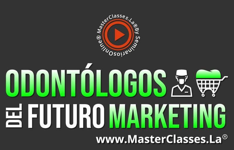 MasterClass Odontólogos del Futuro Marketing