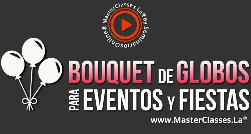 MasterClass Bouquet de Globos para Eventos y Fiestas