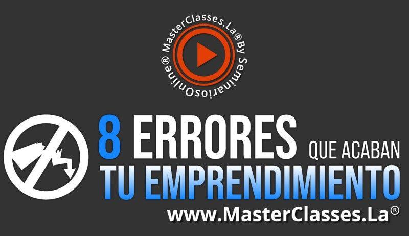 MasterClass 8 Errores que Acaban tu Emprendimiento