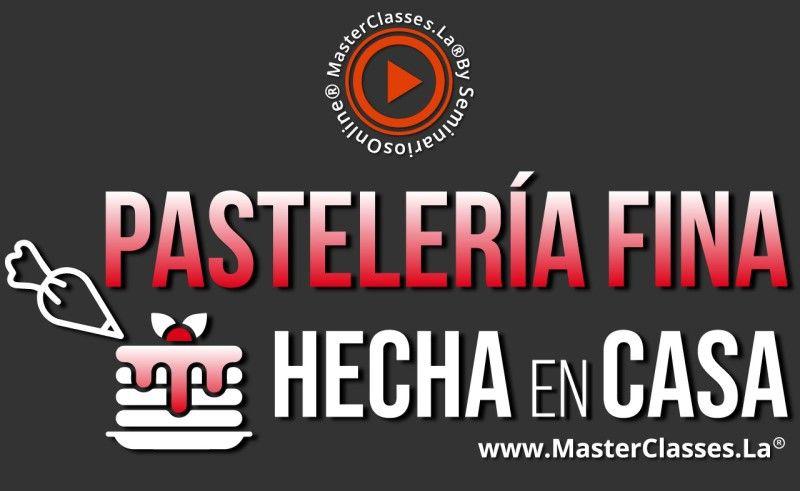 MasterClass Pastelería Fina Hecha en Casa