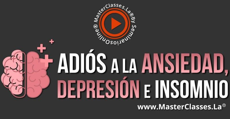 MasterClass Adiós a la Ansiedad, Depresión e Insomnio