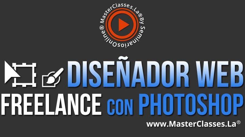 MasterClass Diseñador Web Freelance con Photoshop
