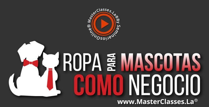 MasterClass Ropa para Mascotas como Negocio