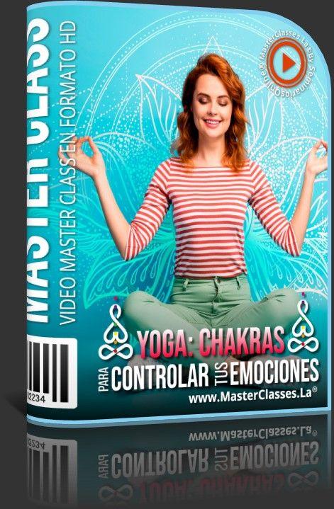 Yoga - Chakras para Controlar tus Emociones