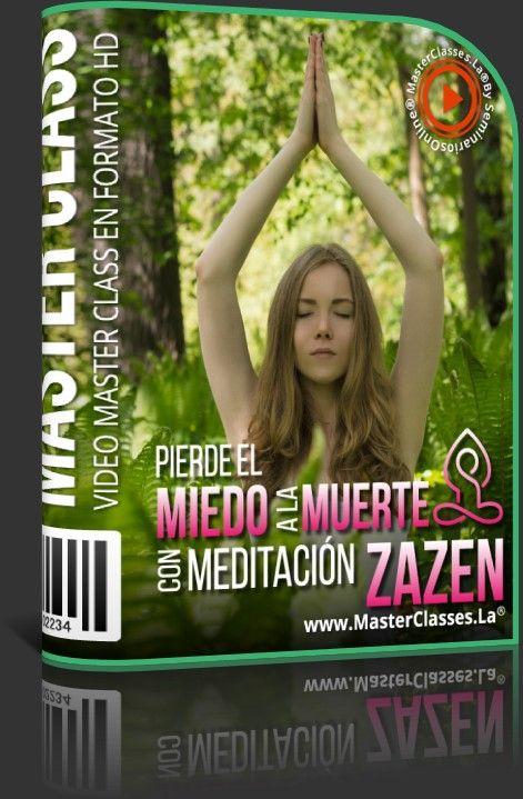 Pierde el Miedo a la Muerte con Meditación Zazen