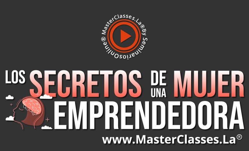 MasterClass Los Secretos de una Mujer Emprendedora