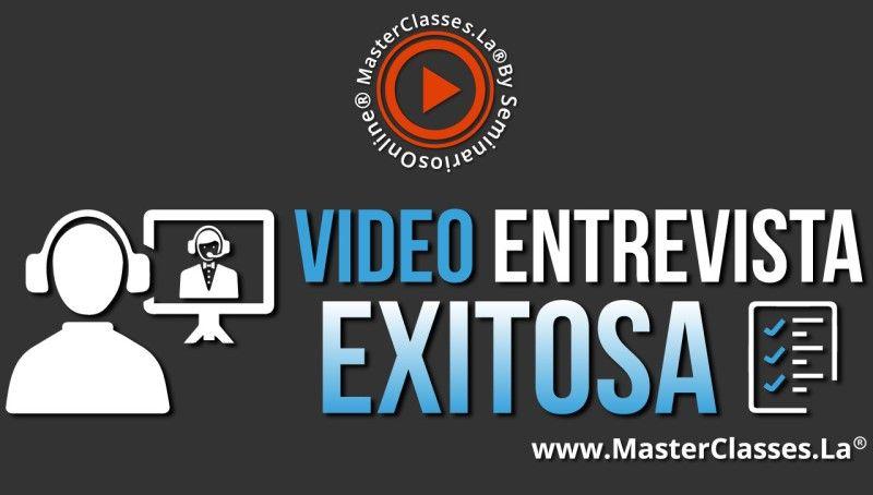 MasterClass Video Entrevista Exitosa