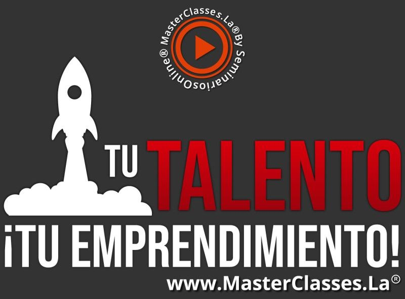 MasterClass Tu Talento - Tu Emprendimiento
