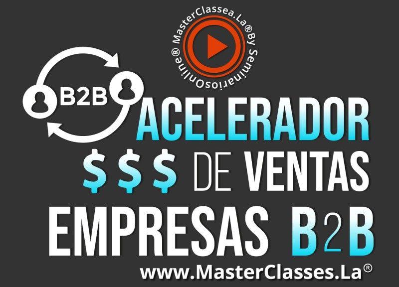 MasterClass Acelerador de Ventas Empresas B2B