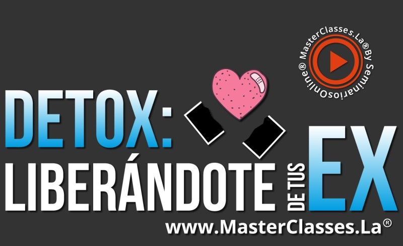 MasterClass Detox - Liberándote de tus Ex