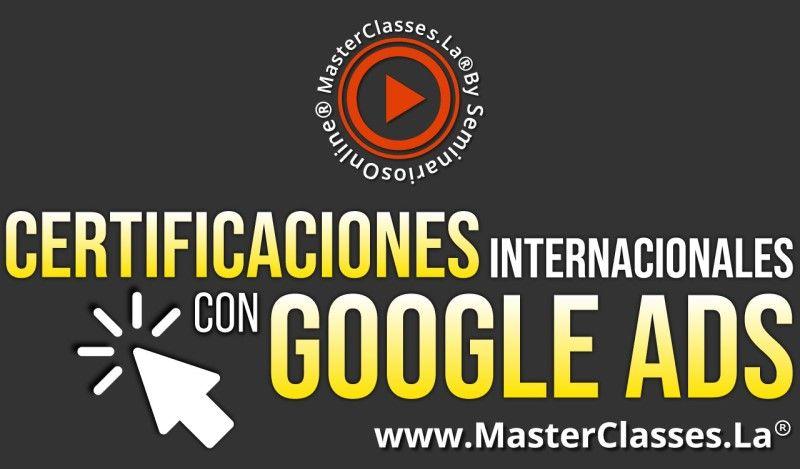 MasterClass Certificaciones Internacionales Con Google Ads
